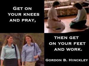 Get on your knees and pray